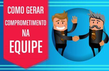 INFOGRÁFICO: Como gerar comprometimento na equipe!